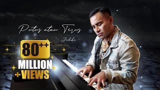 Judika - Putus atau Terus (Official Music Video)