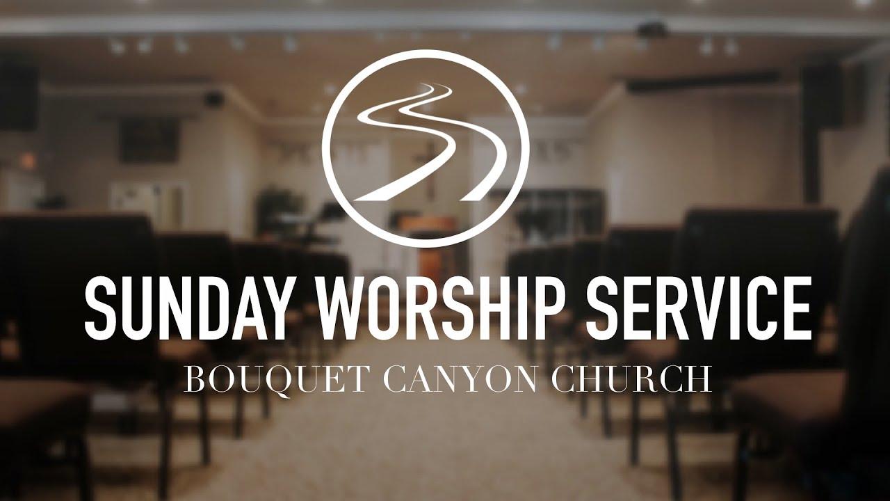 2020-10-18 Bouquet Canyon Church Worship Service