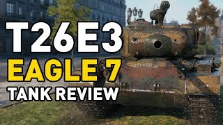 World of Tanks || T26E3: Eagle 7 - Tank Review