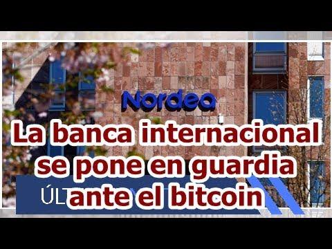 La banca internacional está en guardia de la bitcoin