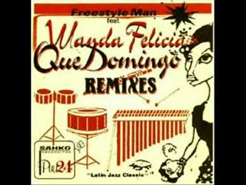 Freestyle Man Feat. Wanda Felicia ‎-- Que Domingo Remixes (Nu Spirit Helsinki - Montana Roja Jazz)
