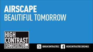 Airscape - Beautiful Tomorrow (Original Mix) [High Contrast Recordings]