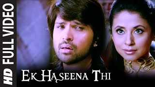 Ek Haseena Thi (Full Video Song) | Karzzzz