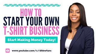 How To Make Money Selling T-Shirts Online: Start Your Own Business Today!