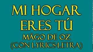 Mi Hogar Eres Tú-Mägo de Oz (con Lyrics-Letra)