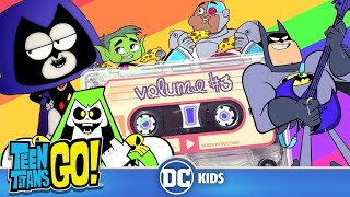 Teen Titans Go! KARAOKE | Super Mixtape Vol.3 | DC Kids