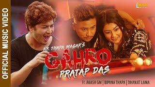 Gahro  - New Nepali Song || Pratap Das || Akash, Bipana, Dhanjit || Subash Gautam || Tekendra Shah