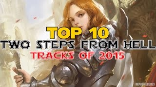Top 10 Two Steps From Hell Tracks of 2015 | Best Epic Music