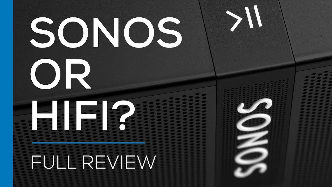 Will Sonos Replace Your Hifi - Review Not An Ad