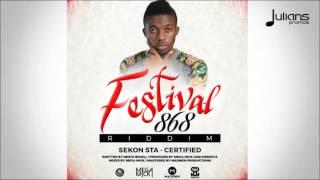 """Sekon Sta - Certified (Festival868 Riddim) """"2016 Soca"""" (Trinidad)"""