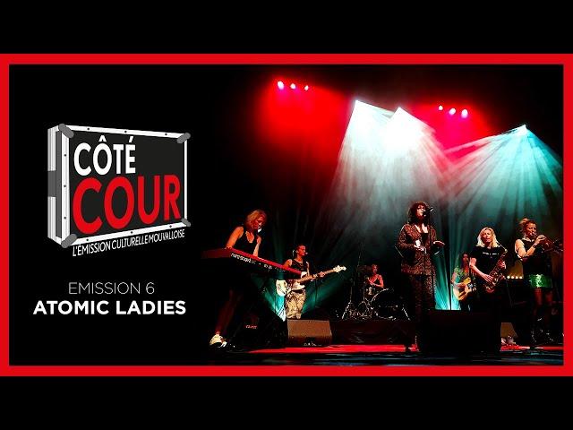 CôTé Cour #6 : ATOMIC LADIES groupe 100% féminin 🎶