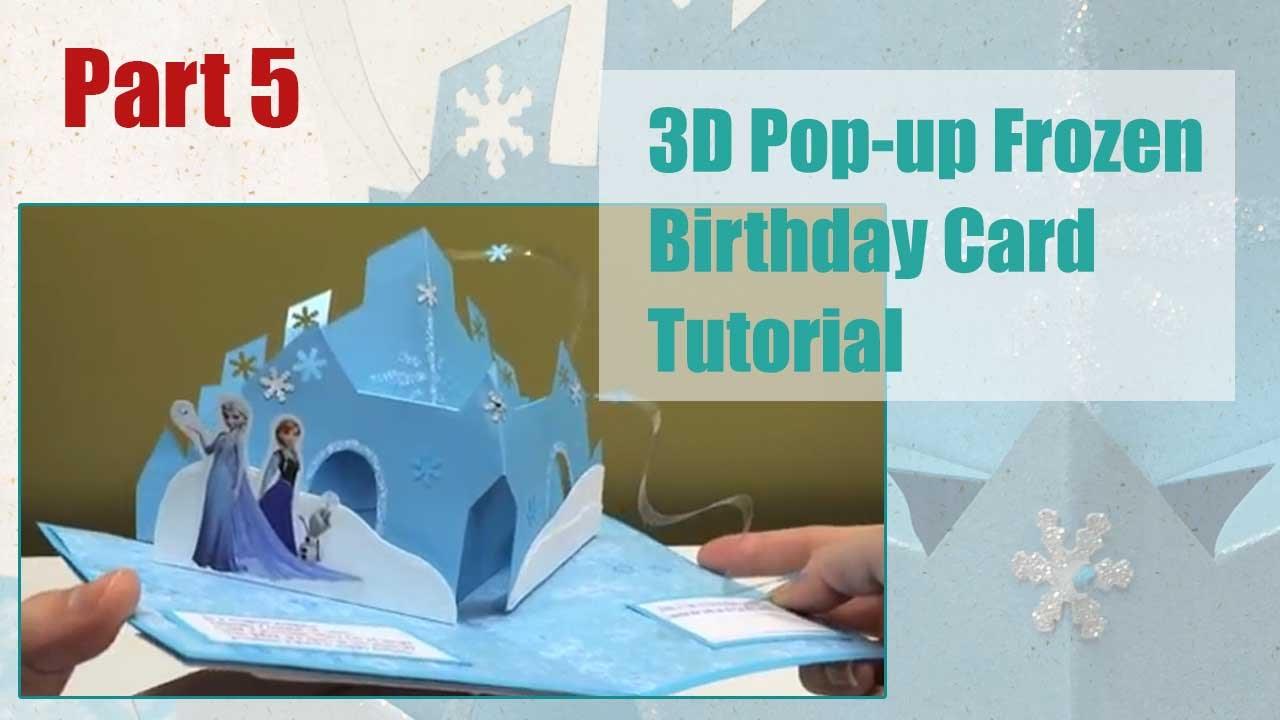 Tutorial - 3D Pop-up Frozen Birthday Card - Part 5/5 - YouTube