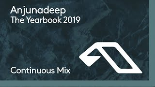 Anjunadeep The Yearbook 2019 (Continuous Mix Part 1)