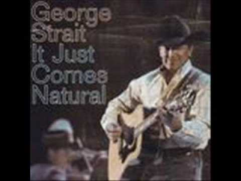 Mix - George Strait- It Just Comes Natural