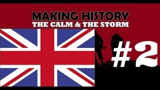 Making History The Calm & The Storm UK Part 2