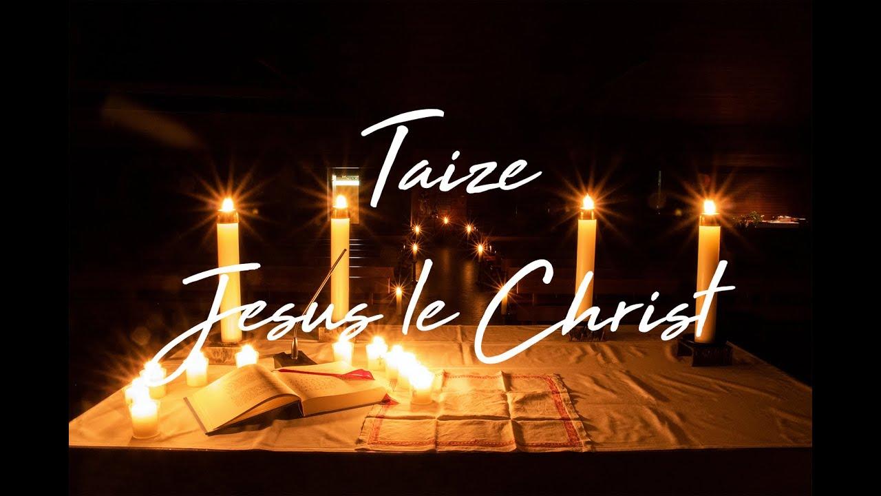 Jésus le Christ / Christus, dein Licht - Taizé | Church