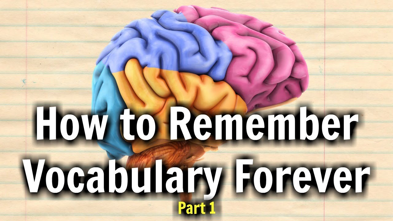How To Remember Vocabulary Forever Part 1 Youtube
