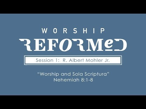 Doxology & Theology Conference:  Session 1 - Worship and Sola Scriptura
