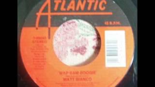 Matt Bianco:  Wap Bam Boogie (45rpm)