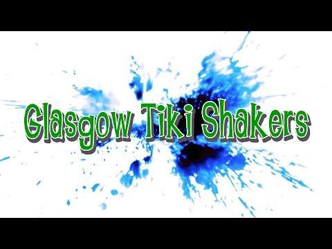 Glasgow Tiki Shakers  - SPLAT