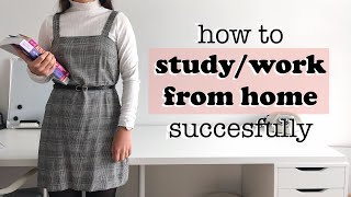 HOW TO STUDY/WORK FROM HOME SUCCESSFULLY | 8 TIPS