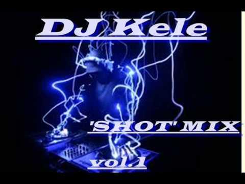Download DJ Kele 'SHOT' mix vol.1