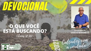 Devocional | O QUE VOCÊ ESTÁ BUSCANDO? | 04/05/2021