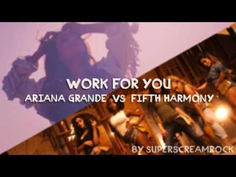 """Work For You"" - Mashup of Fifth Harmony/Ariana Grande"