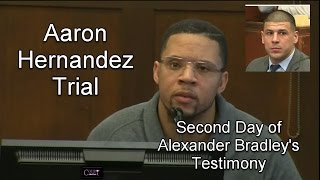 Aaron Hernandez Trial Day 15 Part 1 (Alexander Bradley Continues Testifying) 03/22/17