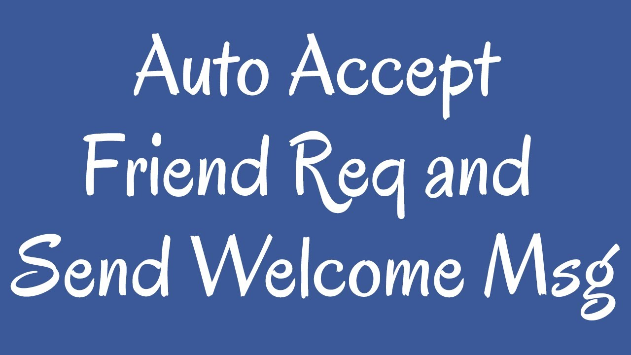 How to Auto Accept Friend Request and Send a Welcome Message using FBAssist Pro Software