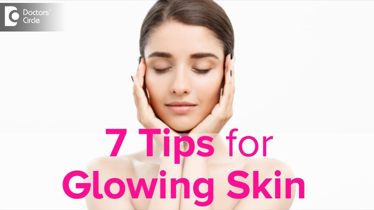 7 Tips to follow this New year for Glowing Skin – Dr. Rasya Dixit | Doctors' Circle