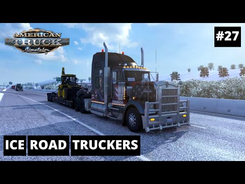 ICE ROAD TRUCKERS | AMERICAN TRUCK SIMULATOR | EPISODE #27 |