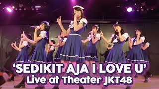 Video JKT48 - Sedikit Saja I Love You (Live @ Theater JKt48) download MP3, 3GP, MP4, WEBM, AVI, FLV September 2017