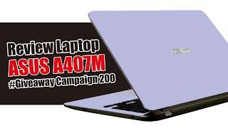 Review Asus A407MA Layak-kah di tahun 2020 | Giveaway Campaign 200