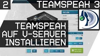 Teamspeak auf V-Server installieren und einrichten Video 2 [GER HD]