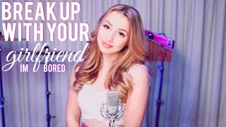 Ariana Grande - Break Up With Your Girlfriend, I'm Bored (Emma Heesters Cover)