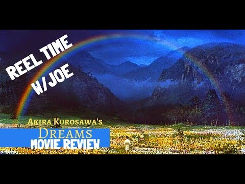 Dreams (1990): Examining The Impact Of Akira Kurosawa - A REEL TIME W/Joe Special