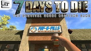 7 Days To Die Gameplay: Pop-n-pills! E10 (alpha 11 Multiplayer Walkthrough )