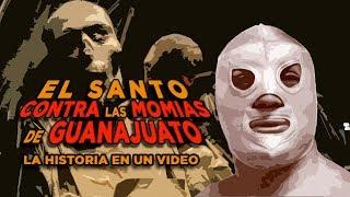 El Santo vs Las Momias de Guanajuato: La Historia en 1 Video