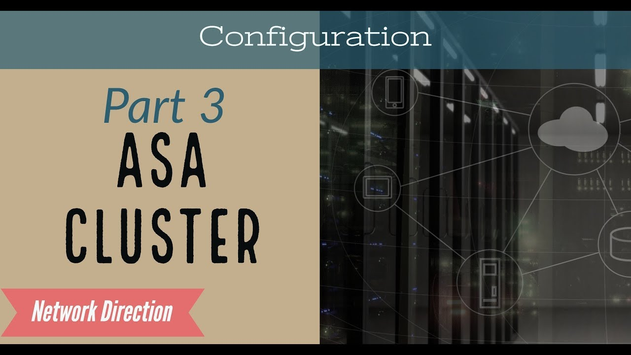 ASA Cluster Configuration - Network Direction