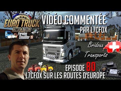 Euro Truck Simulator 2 - L7CFox sur les routes d'Europe - Episode 80 - La Suisse