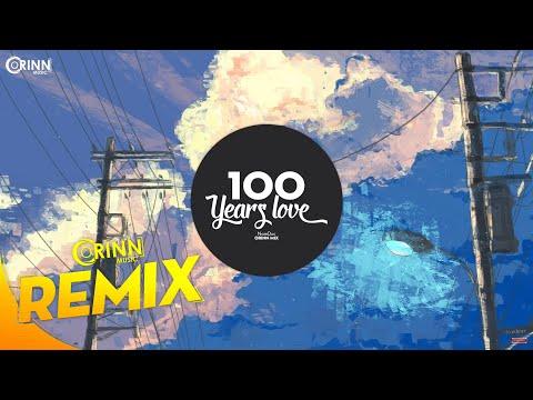 100 Years Love (Orinn Remix) - NamDuc | Nhạc EDM TikTok Gây Nghiện 2020