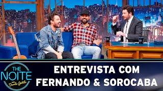 Entrevista com Fernando & Sorocaba  | The Noite (08/05/19)