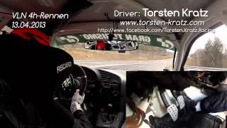 Torsten Kratz - Comṗlete Lap VLN 13.04.2013 with