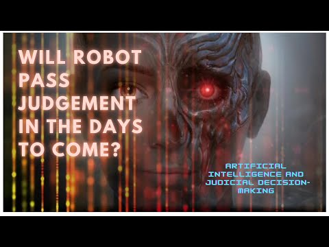 Artificial Intelligence And Judicial Decision-Making: Will Robot Pass Judgement In Future? Bengali