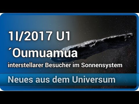 1I/2017 U1 ´Oumuamua • interstellarer Besucher im Sonnensystem   Josef M. Gaßner