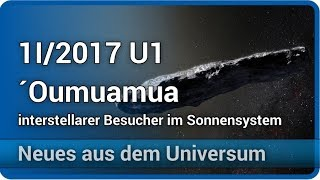1I/2017 U1 ´Oumuamua • interstellarer Besucher im Sonnensystem | Josef M. Gaßner