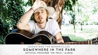 """Josiah and the Bonnevilles - Somewhere in the park - Official premiére """"On Trial"""" album"""
