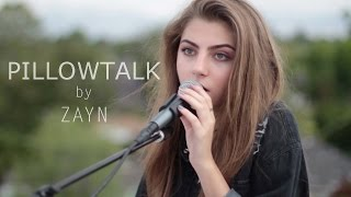 PILLOWTALK by ZAYN cover by Jada Facer