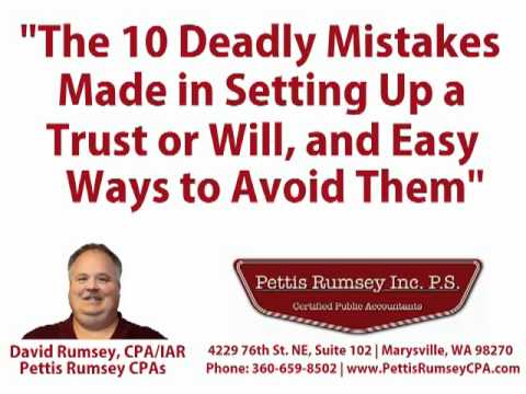 10 Mistakes Setting Up a Trust or Will